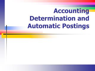 Accounting Determination and Automatic Postings