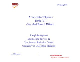 Accelerator Physics Topic VII Coupled Bunch Effects