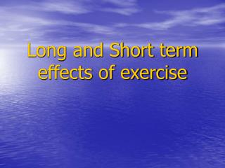 Long and Short term effects of exercise