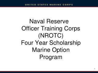Naval Reserve Officer Training Corps (NROTC) Four Year Scholarship Marine Option Program