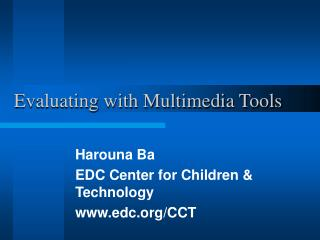 Evaluating with Multimedia Tools