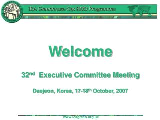 Welcome 32 nd   Executive Committee Meeting Daejeon, Korea, 17-18 th  October, 2007