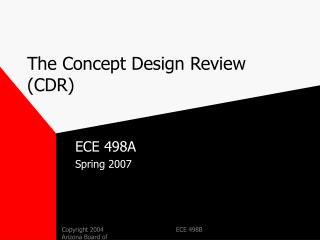 The Concept Design Review (CDR)