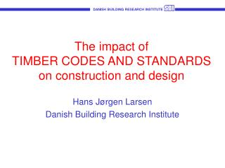 The impact of TIMBER CODES AND STANDARDS on construction and design