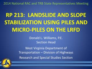 RP 213:  LANDSLIDE AND SLOPE STABILIZATION USING PILES AND MICRO-PILES ON THE LRFD