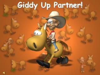 Giddy Up Partner