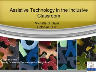 Assistive Technology in the Inclusive Classroom