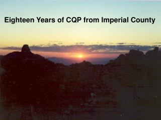 Eighteen Years of CQP from Imperial County