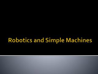 Robotics and Simple Machines