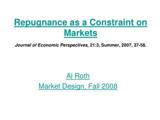 Al Roth Market Design, Fall 2008
