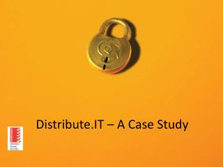 Distribute.IT  – A Case Study