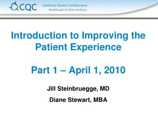 Introduction to Improving the Patient Experience Part 1 – April 1, 2010