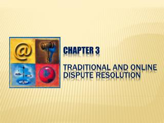 CHAPTER 3 Traditional and Online Dispute Resolution