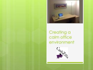 Creating a calm office environment