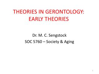 THEORIES IN GERONTOLOGY: EARLY THEORIES