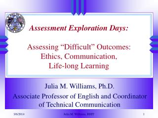 "Assessment Exploration Days: Assessing ""Difficult"" Outcomes: Ethics, Communication,  Life-long Learning"