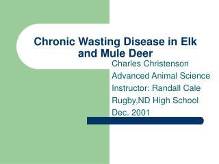 Chronic Wasting Disease in Elk and Mule Deer