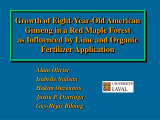 Growth of Eight-Year-Old American Ginseng in a Red Maple Forest  as Influenced by Lime and Organic Fertilizer Applicatio