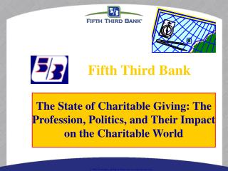 The State of Charitable Giving: The Profession, Politics, and Their Impact on the Charitable World