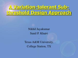 A Variation-tolerant Sub-threshold Design Approach