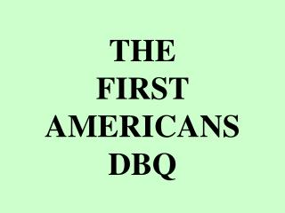 THE  FIRST  AMERICANS DBQ