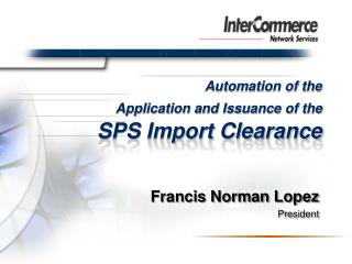 Automation of the  Application and Issuance of the SPS Import Clearance