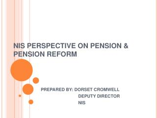 NIS PERSPECTIVE ON PENSION & PENSION REFORM