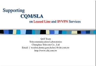 Supporting CQM/SLA on  Leased Line  and  IP/VPN  Services