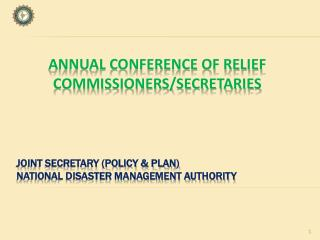 Joint Secretary (POLICY & PLAN) National Disaster Management authority