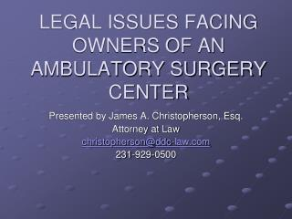 LEGAL ISSUES FACING OWNERS OF AN AMBULATORY SURGERY CENTER