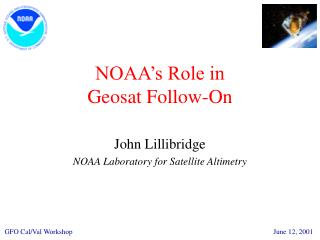 NOAA's Role in Geosat Follow-On
