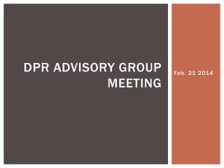 Dpr  advisory group meeting