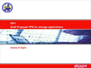 WP1  Draft Proposal VPN for storage applications Andrea Di Giglio