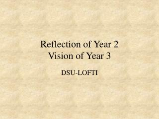 Reflection of Year 2 Vision of Year 3