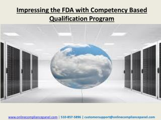 Impressing the FDA with Competency Based Qualification Progr