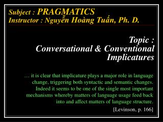 Topic :  Conversational & Conventional Implicatures