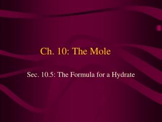 Ch. 10: The Mole