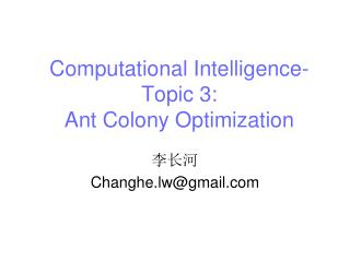 Computational Intelligence-Topic 3: Ant Colony Optimization