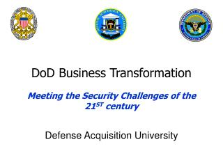 DoD Business Transformation Meeting the Security Challenges of the 21 ST  century