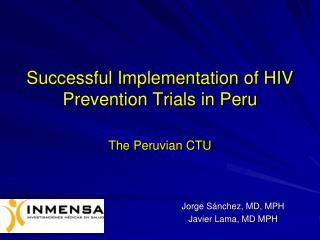 Successful Implementation of HIV Prevention Trials in Peru