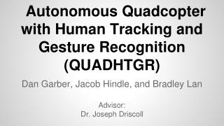 Autonomous Quadcopter with Human Tracking and Gesture Recognition (QUADHTGR)