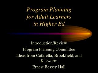 Program Planning for Adult Learners in Higher Ed
