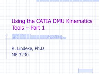 Using the CATIA DMU Kinematics Tools – Part 1
