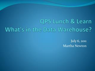 QPS Lunch & Learn What's in the Data Warehouse?