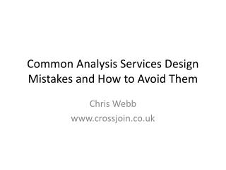 Common Analysis Services Design Mistakes and How to Avoid Them