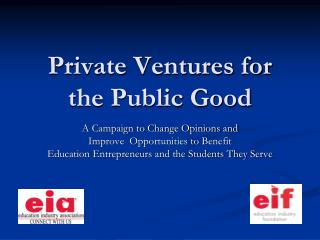 Private Ventures for the Public Good