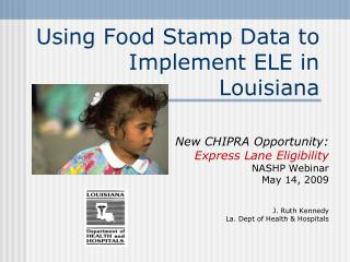 Using Food Stamp Data to Implement ELE in Louisiana
