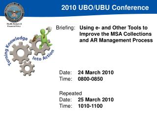 Briefing:	 Using e- and Other Tools to  	Improve the MSA Collections  	and AR Management Process
