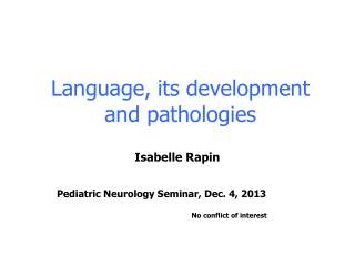 Language, its development and pathologies