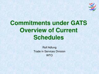 Commitments under GATS Overview of Current Schedules